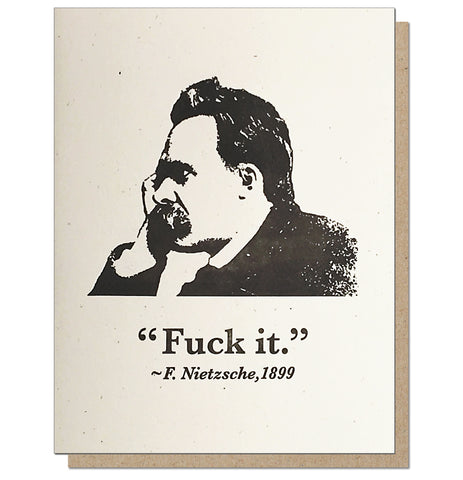 Nietzsche, Fuck It. Uphilosophisticated Series.