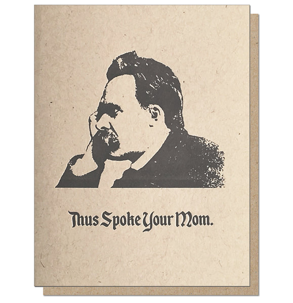 Thus Spoke Your Mom. Nietzsche Philosophy Greeting Card.