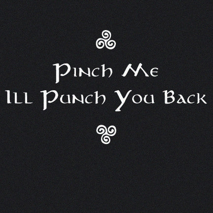 Pinch Me I'll Punch You Back T-Shirt, Limited Edition 2018