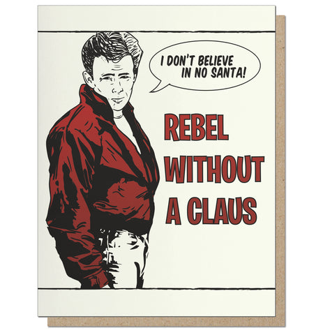 Rebel Without a Claus. James Dean Letterpress Holiday Card.