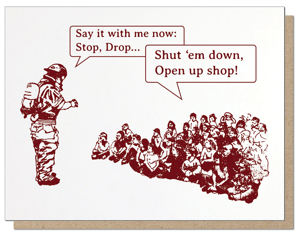 Stop, Drop, Shut Em Down...Letterpress Greeting Card