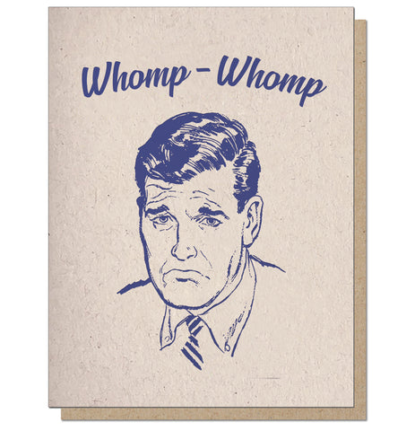 Whomp Whomp. Letterpress Sympathy Card.