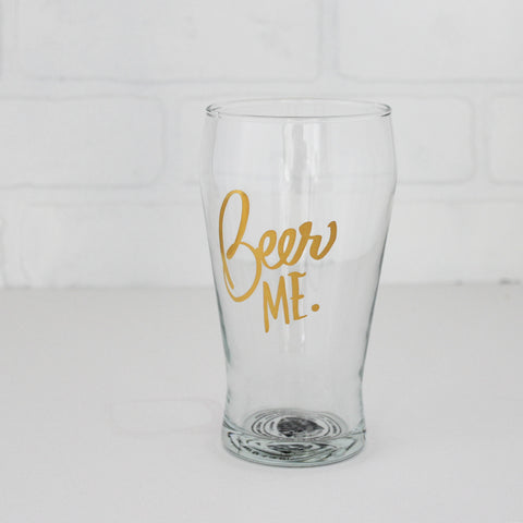 Beer Me Pub Glass, gold lettering