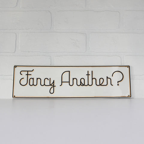 Ceramic Bar Sign - 'Fancy Another?' black and gold lettering