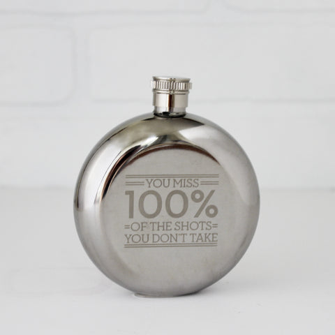 Round Flask - 'You Miss 100% of the Shots You Don't Take'