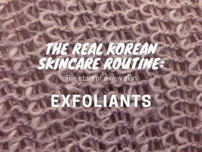 The Real Korean Skincare Routine: The start of a new skin, Exfoliants