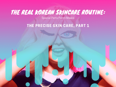 The Real Korean Skincare Routine: Special Parts Patch Masks, The Precise Skin Care, Part 1