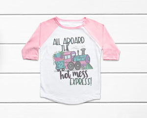 All Aboard the Hot Mess Express Raglan