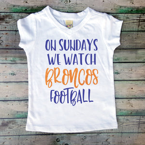 On Sundays We Watch Broncos Football