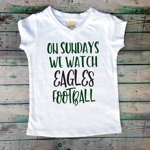 On Sundays We Watch Eagles Football