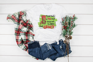 100% That Grinch Shirt ADULT