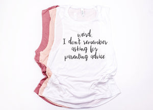 Didn't Ask For Parenting Advice Shirt