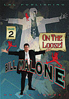 Bill Malone On the Loose #2 video - INSTANT DOWNLOAD