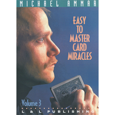 Easy to Master Card Miracles Volume 3 by Michael Ammar video - INSTANT DOWNLOAD - Merchant of Magic