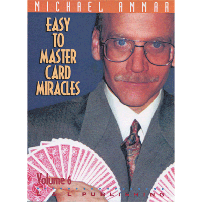 Easy to Master Card Miracles Volume 6 by Michael Ammar video - INSTANT DOWNLOAD