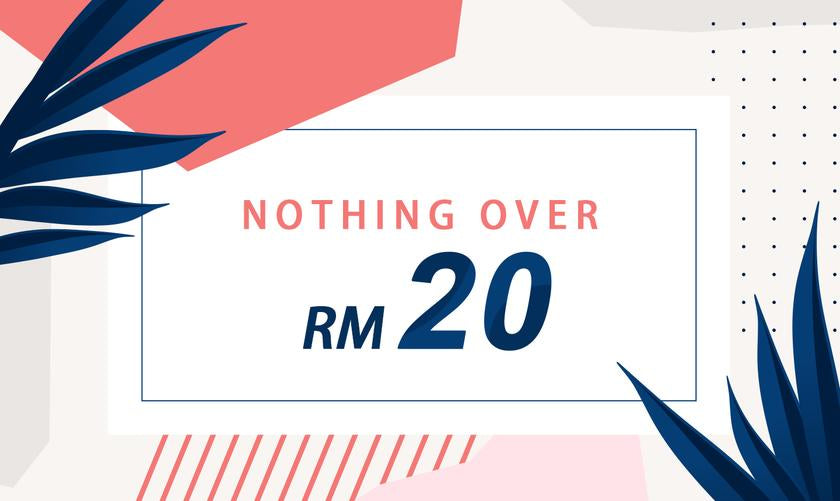 Nothing Over RM20 Sale