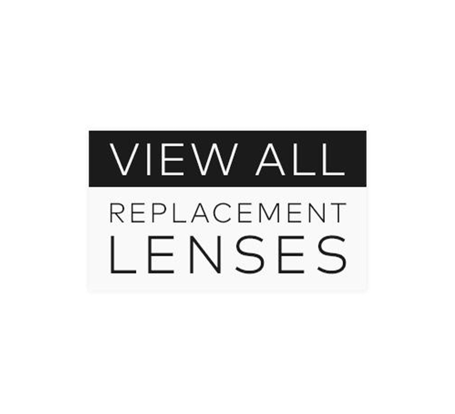 View all Replacement Lenses
