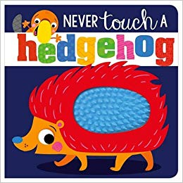Never Touch a Hedgehog! - owlreadersclub