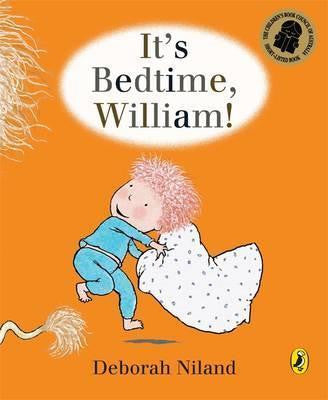 It's Bedtime William!