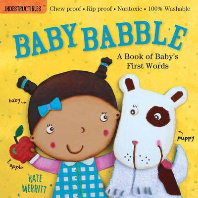 Indestructibles: Baby Babble (A Book of Baby's First Words)