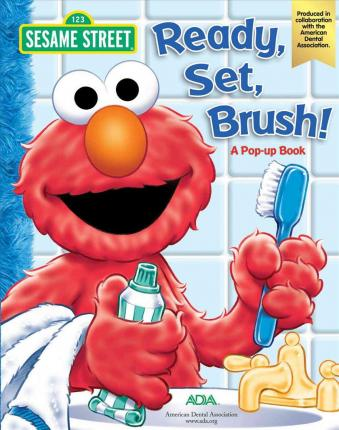 Sesame Street - Ready, Set, Brush! A Pop-up Book