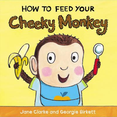 How to Feed Your Cheeky Monkey - owlreadersclub