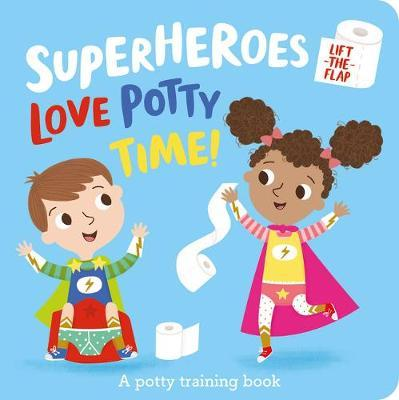 Superheroes Love Potty Time!