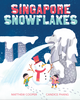 Singapore Snowflakes (Hot off the Press)