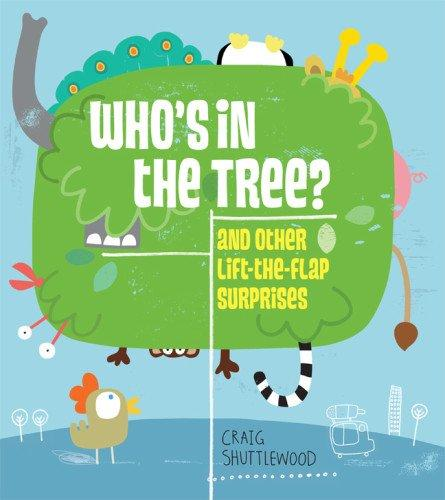 Who's in the Tree? : And Other Lift-The-Flap Surprises