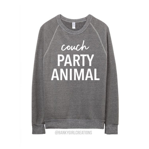 """Couch Party Animal"" Sweatshirt"