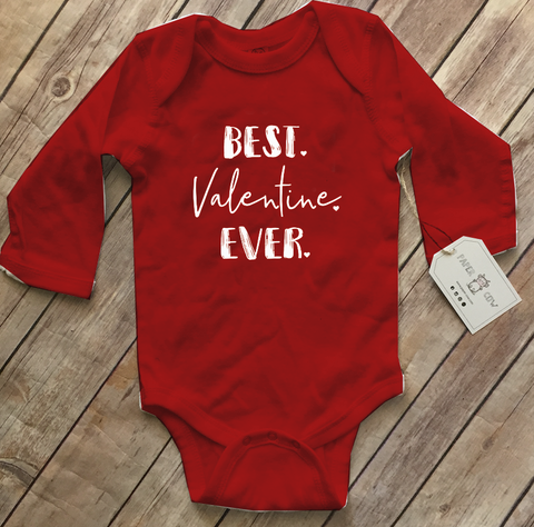 Best Valentine Ever Long Sleeve Onesie