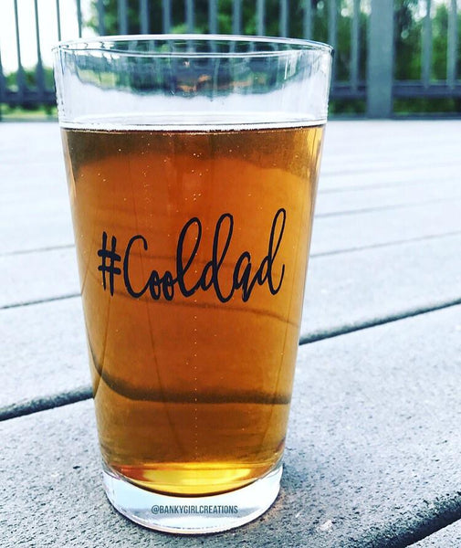 Banky Girl Creations - #Cooldad Pint Glass