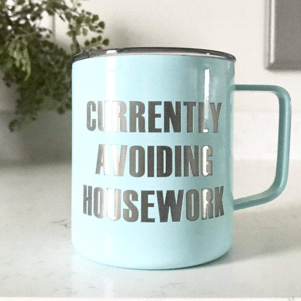 "Banky Girl Creations - ""Currently Avoiding Housework"" Stainless Steel Mug Tumbler"