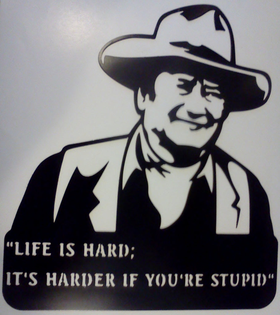 Life is hard its harder when you re stupid