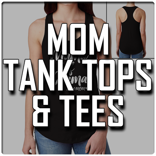 Mom Tank Tops & Tees