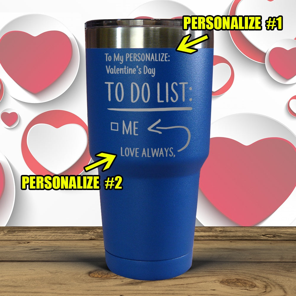 to my personalized valentine s day to do list tumblers apex militia
