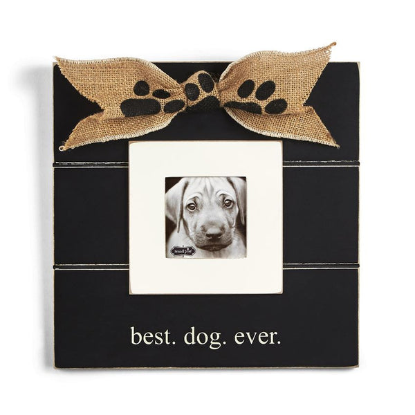 """Best Dog Ever"" Frame"