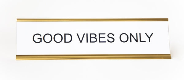 """Good Vibes Only"" Office Sign"