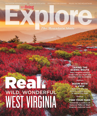 Explore: Real. Wild, Wonderful West Virginia
