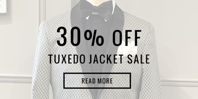 30% Off All Tuxedo Jackets June 3rd – 7th
