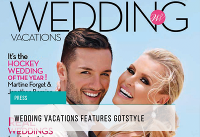Gotstyle Weddings Featured in Wedding Vacation Mag