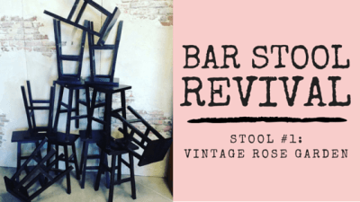 Bar Stool Revival: Vintage Rose Garden