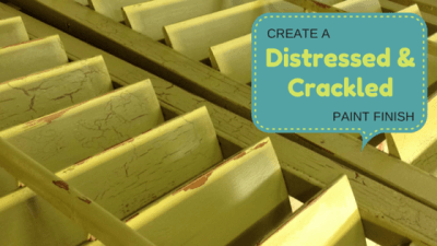 Create A Distressed Crackled Paint Finish!
