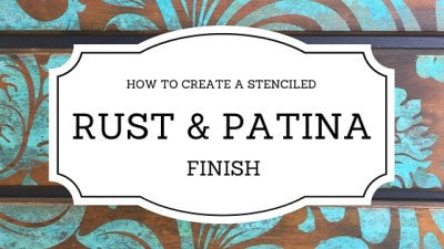 Stenciled Rust & Patina Finish