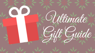 Ultimate Gift Guide!
