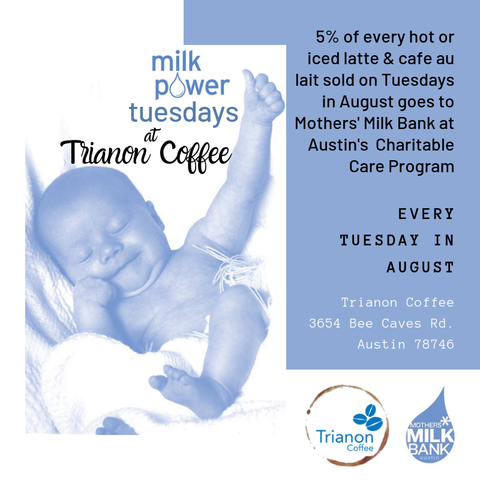 Milk Power Tuesdays at Trianon Coffee support Mother's Milk Bank of Austin