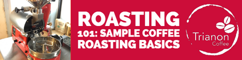 Roasting 101: Sample Coffee Roasting Basics header image