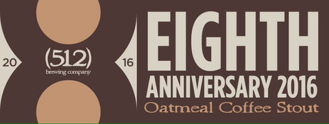 512 Brewing Eighth Anniversary Oatmeal Coffee Stout