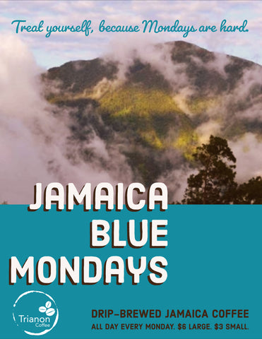 Jamaica Blue Mountain 16 oz coffee $6 ONLY on Mondays at Trianon