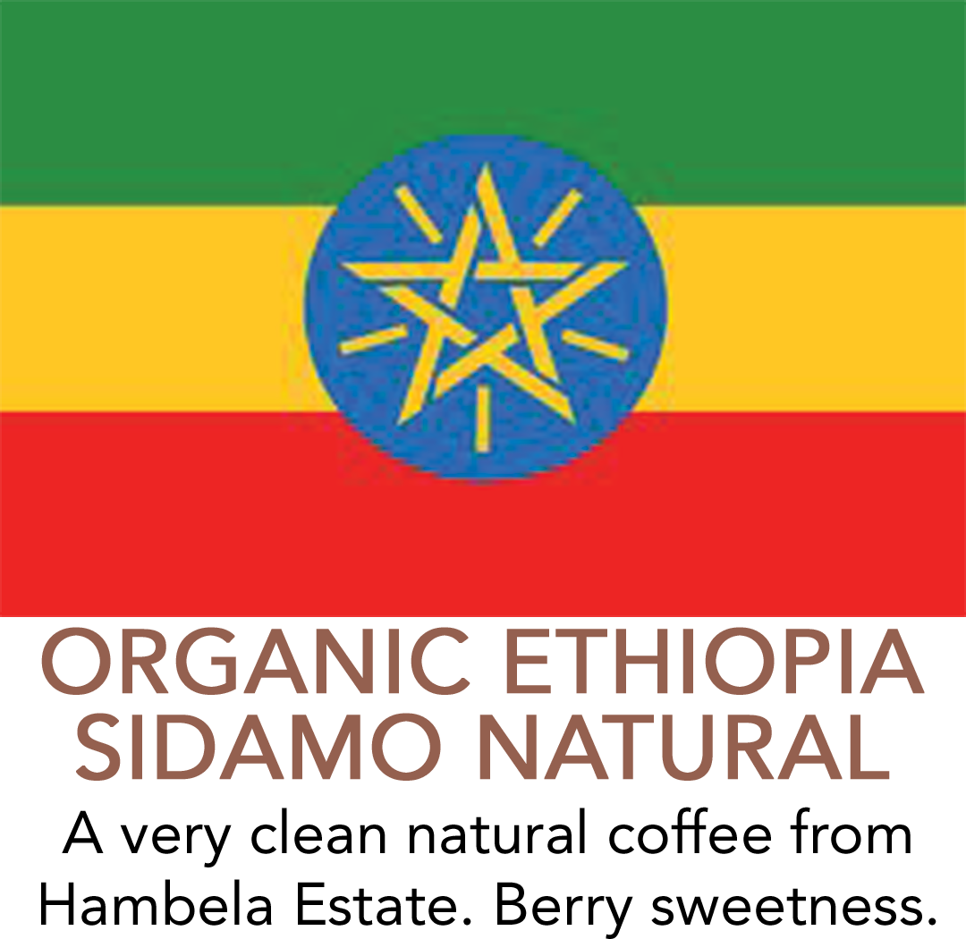 Organic Ethiopia Sidamo Natural is a very clean natural coffee from Hambela Estate with blueberry sweetness.